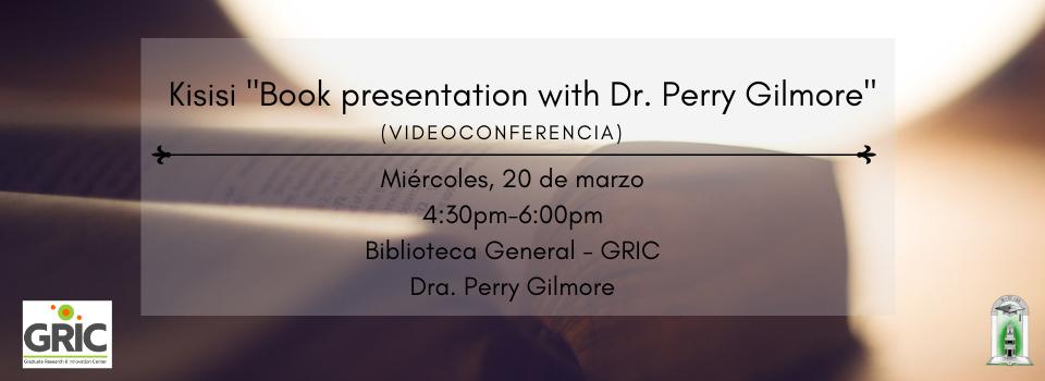 Kisisi _Book presentation with Dr. Perry Gilmore_ (videoconferencia)