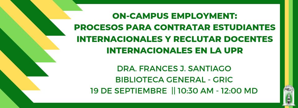 On-campus employment procesos para contratar estudiantes internacionales y reclutar docentes internacionales en la UPR