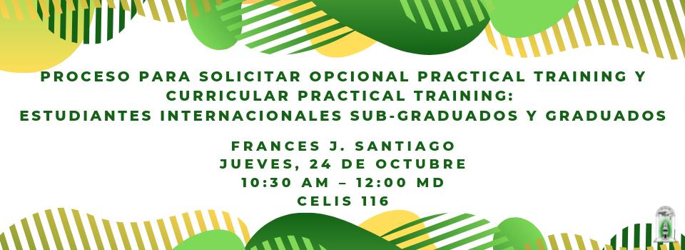 Proceso para solicitar Opcional Practical Training y Curricular Practical Training_ Estudiantes Internacionales sub-graduados y graduados