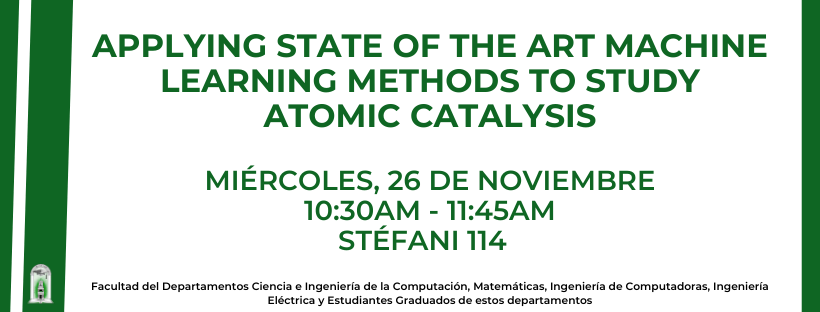 Applying State of the Art Machine Learning Methods to Study Atomic Catalysis