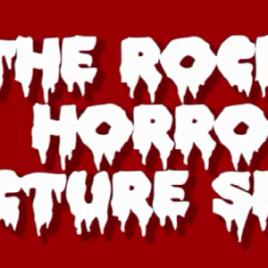 Brace yourselves: The Rocky Horror Picture Show