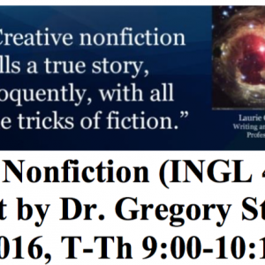 Creative Nonfiction (INGL 4008-036) by Dr. Gregory Stephens this Fall