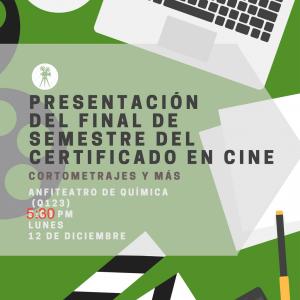 Film Certificate End of Semester Presentation: Dec. 12, 5:30, Q123