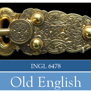 New Course for the Fall:  INGL 6478: Old English
