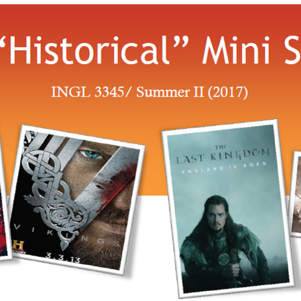 "INGL 3345: The ""Historical"" Mini-Series (Summer 2017)"