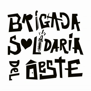 Solidarity with the Brigada Solidaria del Oeste