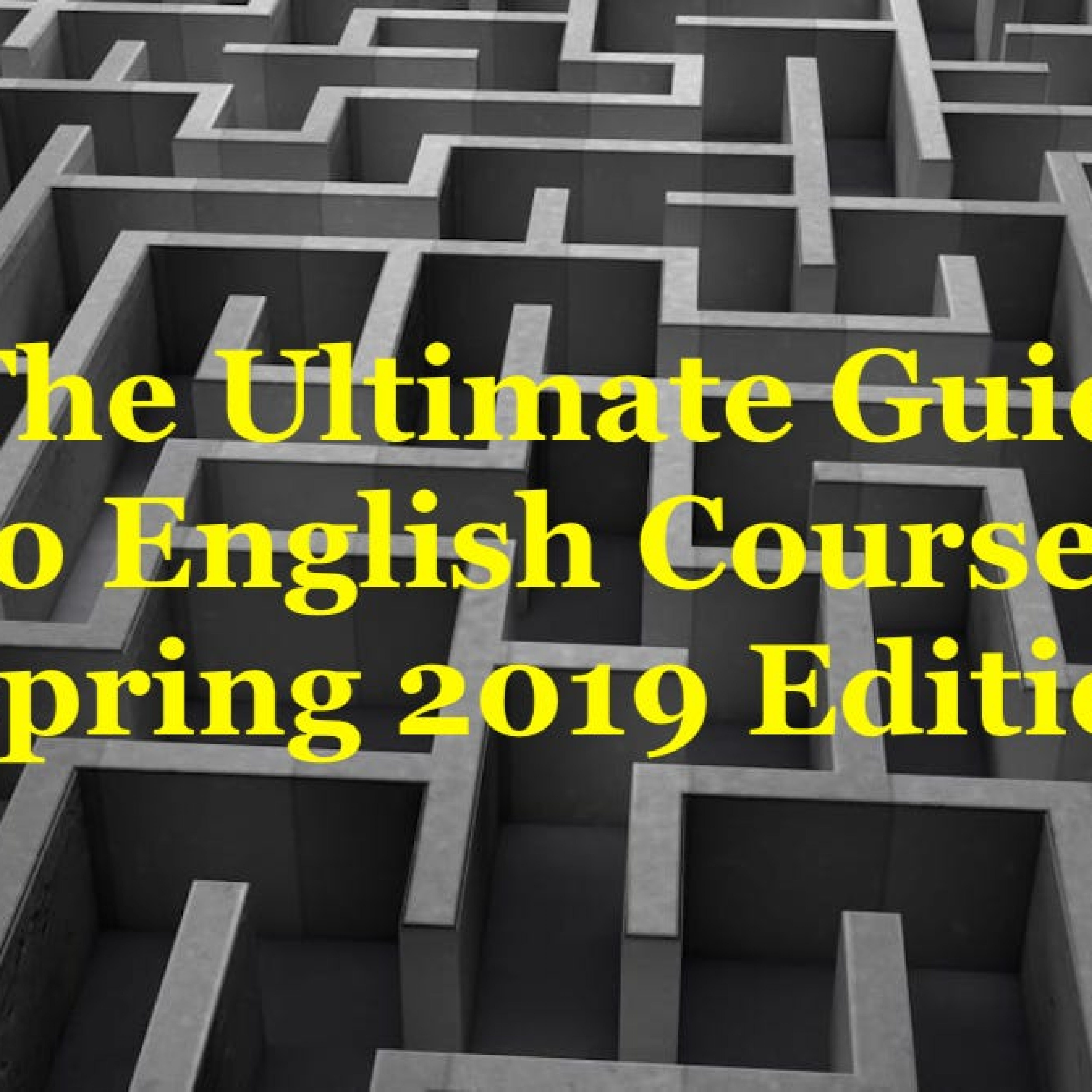 The Ultimate Guide to English Courses: Spring 2019 Edition
