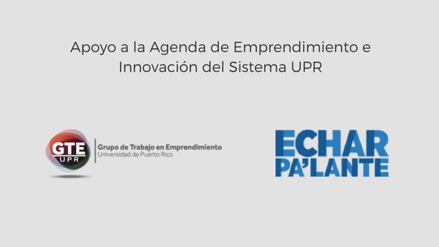 Apoyo a la Agenda de Emprendimiento e Innovación del Sistema UPR